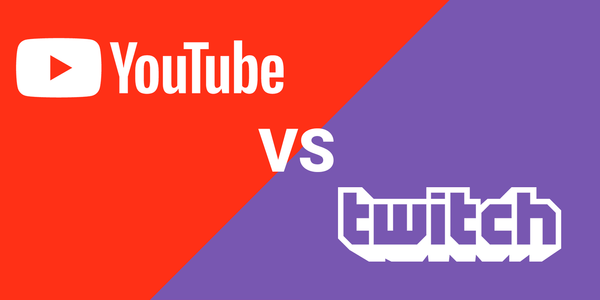 Twitch vs. YouTube - Twitch is still the first choice for streamers